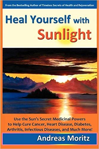 "Dr. Marcus Ettinger recommends - ""Heal Yourself with Sunlight"" by Andres Moritz"